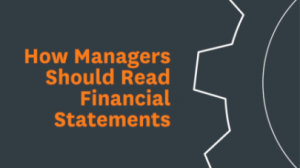 How Managers Should Read Financial Statements